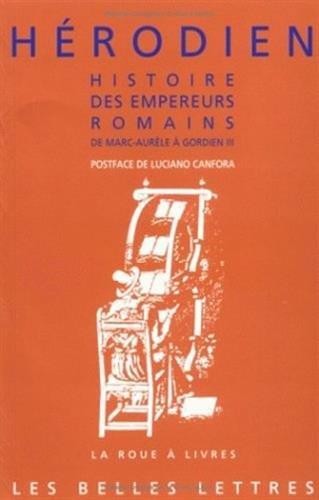 Histoire des empereurs romains de Marc Aurèle à Gordien III: (180 ap. J.-C. - 238 ap. J.-C.).