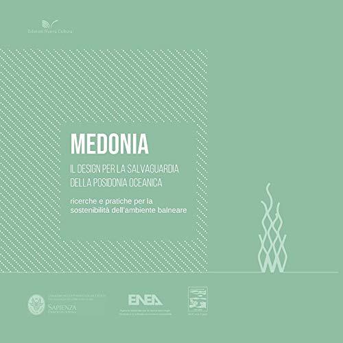 Medonia. Il design per la salvaguardia della Posidonia Oceanica. Ricerche e pratiche per la sostenibilità dell'ambiente balneare