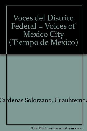 Voces del Distrito Federal = Voices of Mexico City (Tiempo de Mexico)