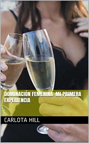 Dominación femenina, diario: mi primera experiencia