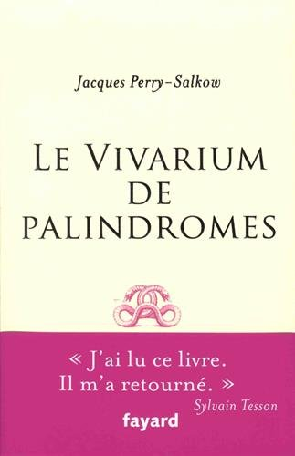 Le Vivarium de palindromes par Jacques Perry-Salkow