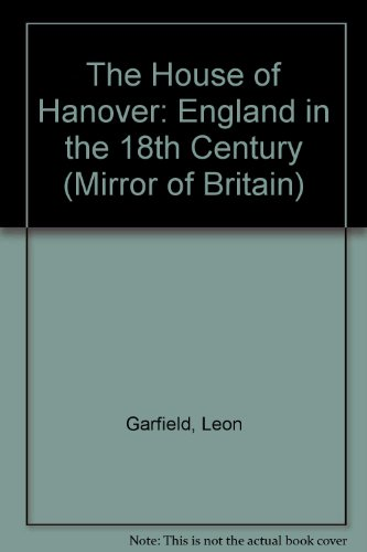 The House of Hanover : England in the 18th century