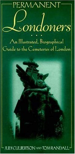 Permanent Londoners: An Illustrated Guide to the Cemeteries of London by Judi Culbertson (1996-05-01)