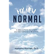 My New Normal: A daily journal to document your new normal as a TBI survivor.
