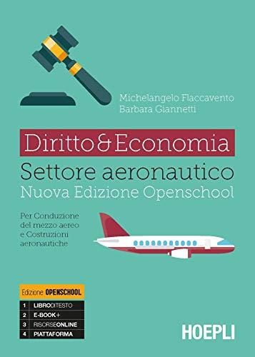 Diritto & economia settore aeronautico. Per conduzione del mezzo aereo e costruzioni aeronautiche. Per gli Ist. tecnici. Con e-book. Con espansione online