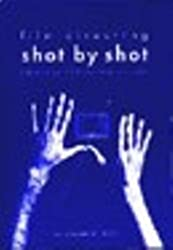 Film Directing Shot by Shot: Visualizing from Concept to Screen (Michael Wiese Productions) 1st (first) Edition by Steven D. Katz published by Focal Press (1991)