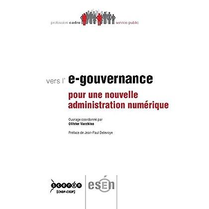 Vers l'E-Gouvernance : pour une Nouvelle Administration Numerique