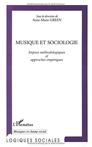 Musique et Sociologie. Enjeux mthodologiques et approches empiriques