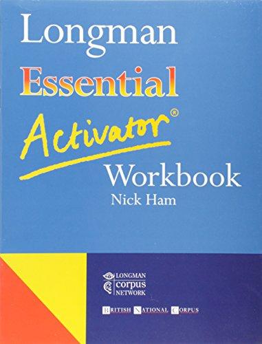 Longman Essential Activator Workbook: Put Your Ideas into Words por Nick Ham