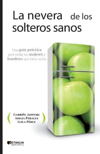 LA NEVERA DE LOS SOLTEROS SANOS (Ensayo (actualia))