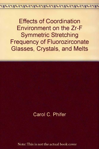 effects-of-coordination-environment-on-the-zr-f-symmetric-stretching-frequency-of-fluorozirconate-glasses-crystals-and-melts