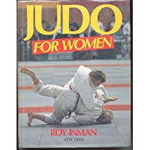 Judo for Women by Roy Inman (1987-04-13)