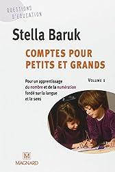 Comptes pour petits et grands. : Volume 1, Pour un apprentissage du nombre et de la numération fondé sur la langue et le sens