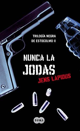 Nunca la jodas (Trilogía negra de Estocolmo 2) por Jens Lapidus