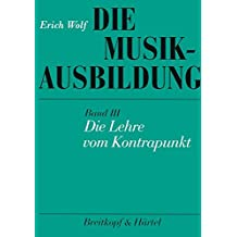 Die Musikausbildung, Bd.3, Die Lehre vom Kontrapunkt