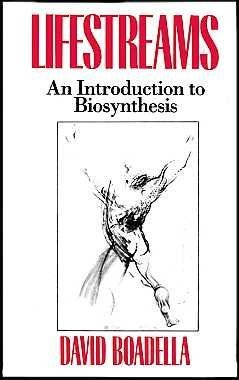 Lifestreams: An Introduction to Biosynthesis by David Boadella (1987-11-03)