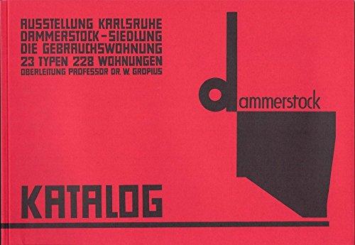 Ausstellung Karlsruhe 1929. Dammerstock-Siedlung. Die Gebrauchswohnung. 23 Typen 228 Wohnungen