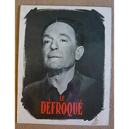 Dossier de presse de Le Défroqué (1953) – Film de Leo Joannon avec Pierre Fresnay, N Stéphane, P Trabaud – 8 p – Photos N&B + résumé du scénario – Bon état.