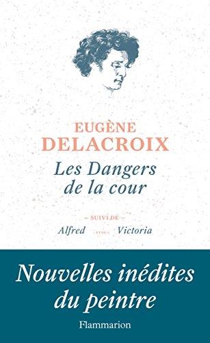 Les dangers de la cour : Suivi de Alfred et de Victoria