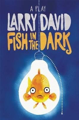 [(Fish in the Dark: A Play)] [Author: Larry David] published on (May, 2015)