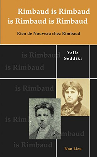 Rimbaud is Rimbaud is Rimbaud is Rimbaud : Rien de nouveau chez Rimbaud