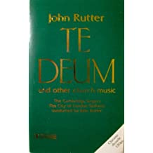 Te Deum: Sacred Music of John Rutter