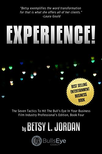 EXPERIENCE!: The Seven Tactics to hit the Bull's Eye in your business. Film Industry Professional's Edition. Book four. (Bullseye! 4) (English Edition)