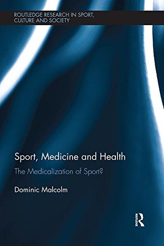 Sport, Medicine and Health: The medicalization of sport? (Routledge Research in Sport, Culture and Society)
