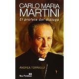 Carlo Maria Martini. El Profeta Del Diálogo (Servidores y Testigos)