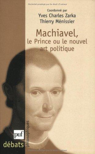 Machiavel : Le Prince ou le nouvel art politique