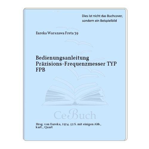 Bedienungsanleitung Präzisions-Frequenzmesser TYP FPB - Eureka-typ