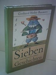 Gerhard Holtz-Baumert: Sieben und dreimal sieben Geschichten