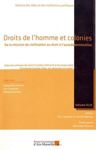 Droits de l'homme et colonies - De la mission de civilisation au droit  l'autodtermination