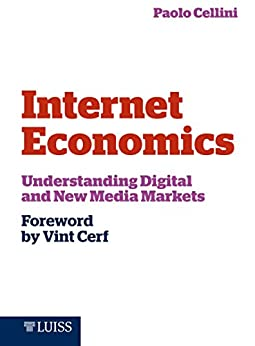 Internet Economics: Understanding Digital and New Media Markets di [Cellini, Paolo]