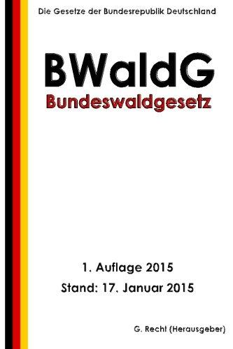 Bundeswaldgesetz - BWaldG