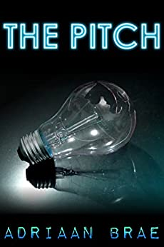 The Pitch (Short) by [Brae, Adriaan]