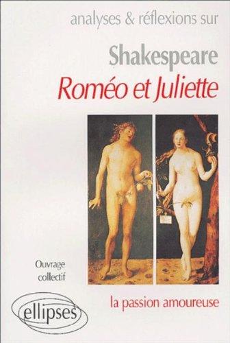 Analyses et réflexions sur Shakespeare, Roméo et Juliette