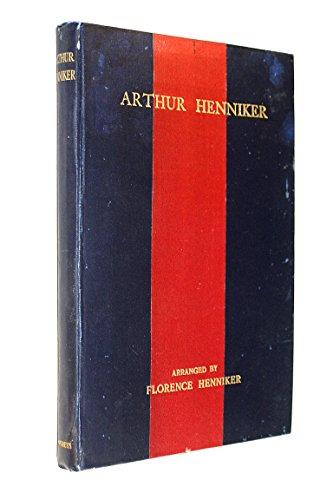 ARTHUR HENNIKER; A LITTLE BOOK FOR HIS FRIENDS.