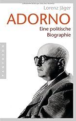 Adorno: Eine politische Biographie