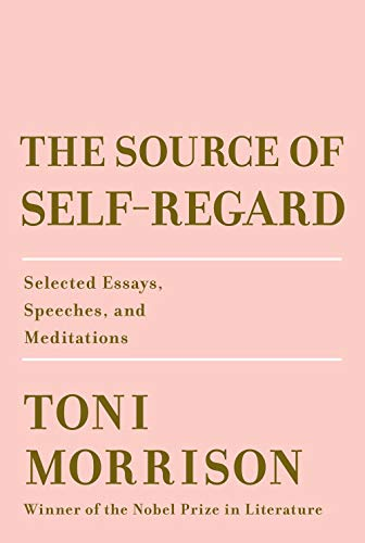 The Source Of Self-Regard por Toni Morrison