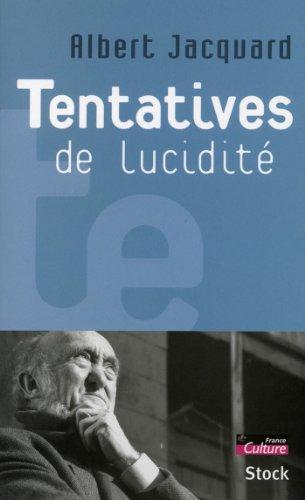 Tentatives de lucidité (Essais - Documents)