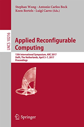 Applied Reconfigurable Computing: 13th International Symposium, ARC 2017, Delft, The Netherlands, April 3-7, 2017, Proceedings (Lecture Notes in Computer Science Book 10216) (English Edition) - Software-beck Systeme