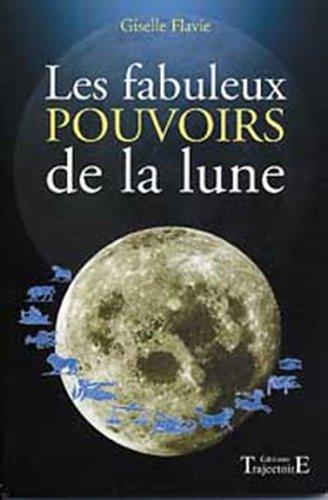 Fabuleux Pouvoirs de la Lune par Flavie Gisele