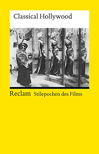 Stilepochen des Films. Classical Hollywood: Reclam Filmgenres