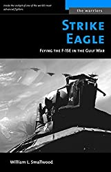 Strike Eagle: Flying the F-15E in the Gulf War (Warriors (Potomac Books))