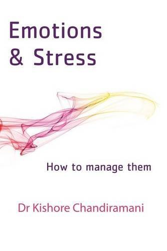 Emotions and Stress by Dr Kishore Chandiramani (2016-06-14)
