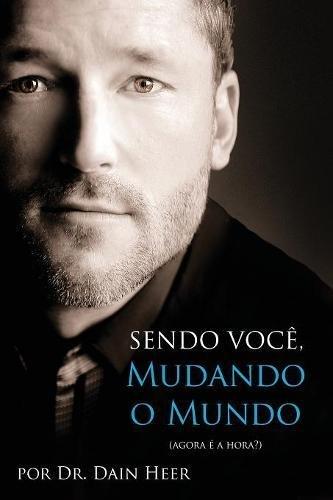 Sendo Você, Mudando o Mundo - Being You Portuguese por Dr. Dain Heer