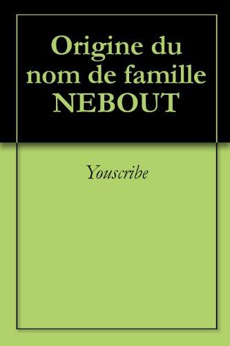 Origine du nom de famille NEBOUT (Oeuvres courtes)