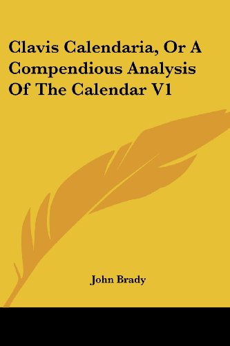 Clavis Calendaria, Or A Compendious Analysis Of The Calendar V1