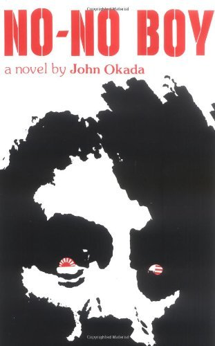 No-no Boy (Classics of Asian American Literature): Written by John Okada, 1978 Edition, (New edition) Publisher: University of Washington Press [Paperback]